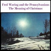 The Meaning Of Christmas by Fred Waring