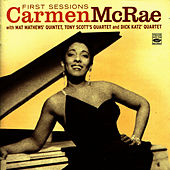 Carmen McRae First Sessions by Carmen McRae