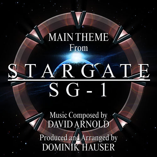 Stargate SG-1 - Main Theme from the TV Series (Single) (David Arnold) by Dominik Hauser