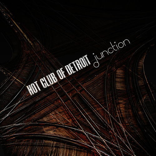 Junction by Hot Club Of Detroit