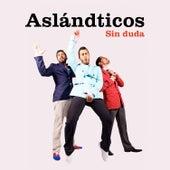 Sin Duda by Los Aslándticos