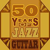 50 Years Of Jazz Guitar by Various Artists