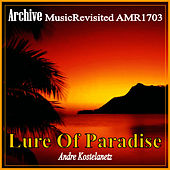 Lure of Paradise de Andre Kostelanetz And His Orchestra