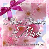 Magic Moments For Mum de Various Artists