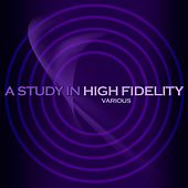 A Study In High Fidelity von Various Artists