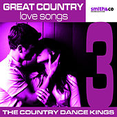 Great Country Love Songs, Volume 3 by Country Dance Kings