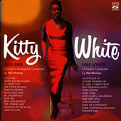 Cold Fire & Folk Songs by Kitty White