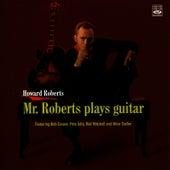 Mr. Roberts Plays Guitar by Howard Roberts