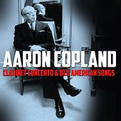 Clarinet Concerto & Old American Songs by Aaron Copland
