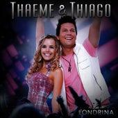 Ao Vivo Em Londrina de Thaeme & Thiago
