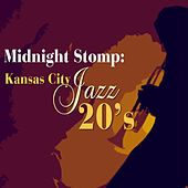 Midnight Stomp: Kansas City Jazz 20's by Various Artists