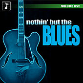 Nothing But the Blues, Vol. 5 de Various Artists
