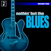 Nothing But the Blues, Vol. 2 by Various Artists