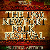 The 1960 Newport Folk Festival Vol. 2 by Various Artists