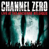 Live @ The Ancienne Belgique by Channel Zero