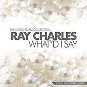 What'd I Say The Audio Pearls Collection von Ray Charles