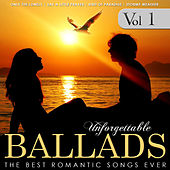 Unforgettable Ballads. The Best Romantic Songs Ever Vol. 1 by Various Artists