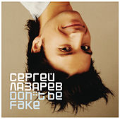 Don't Be Fake von Sergey Lazarev