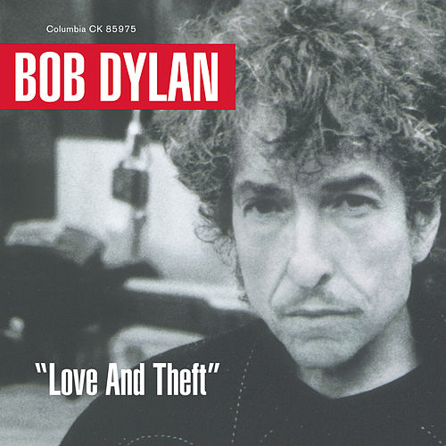 Love And Theft by Bob Dylan