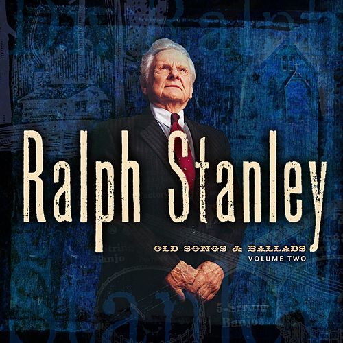 Old Songs & Ballads - Vol. 2 by Ralph Stanley