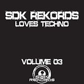 SDK Rekords Loves Techno Volume 03 by Various Artists