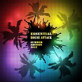 Essential House Attack - Summer Edition 2012 de Various Artists