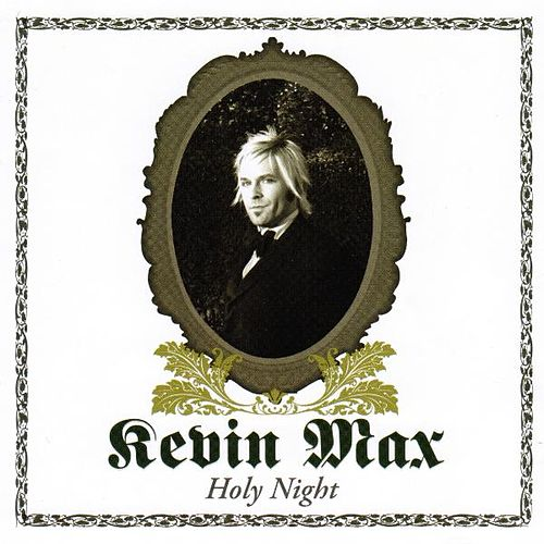 Holy Night by Kevin Max