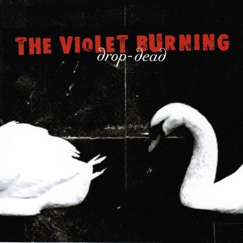 Drop-Dead by Violet Burning