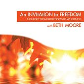 An Invitation to Freedom by Beth Moore