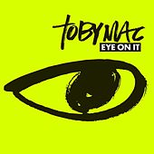 Eye On It de TobyMac