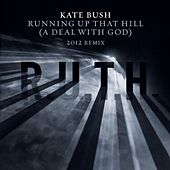 Running Up That Hill (A Deal With God) [2012 Remix] von Kate Bush