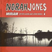 Miriam (Peter Bjorn and John Remix) de Norah Jones