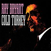 Cold Turkey by Ray Bryant