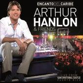 Encanto Del Caribe Arthur Hanlon & Friends (Live From San Cristobal Castle, Puerto Rico/2011) de Arthur Hanlon