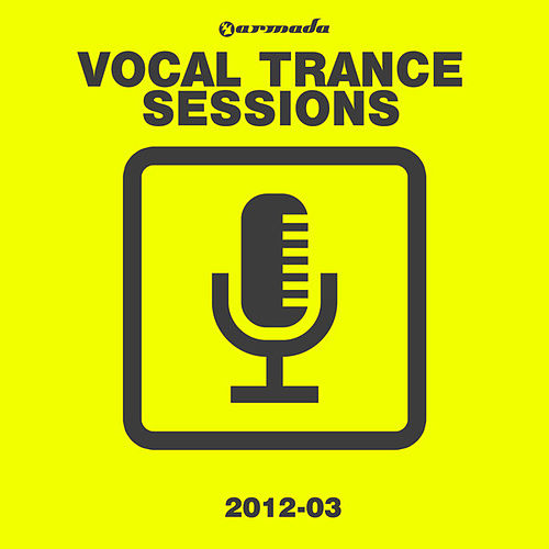 Armada Vocal Trance Sessions 2012-03 by Various Artists