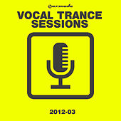 Armada Vocal Trance Sessions 2012-03 von Various Artists