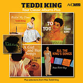Four Classic Albums Plus (Bidin' My Time / To You From Teddi King / A Girl and Her Songs / All The King's Song) [Remastered] by Various Artists