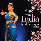 Music from India. Hindu Essential Songs by Various Artists