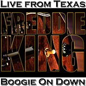 Boogie On Down - Live from Texas by Freddie King