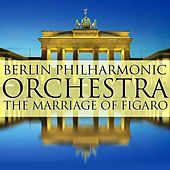 The Marriage Of Figaro von Berlin Philharmonic Orchestra