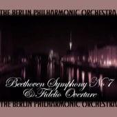 Beethoven Symphony No 7 & Fidelio Overture von Berlin Philharmonic Orchestra