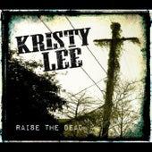 Raise the Dead by Kristy Lee