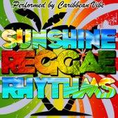 Sunshine Reggae Rhythms by Caribbean Vibe
