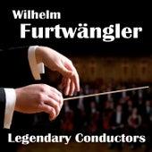 Legendary Conductors by Wilhelm Furtwängler
