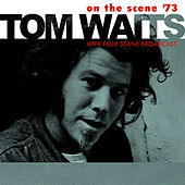 On the Scene '73 (Live) de Tom Waits