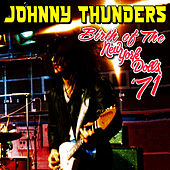 Birth of the New York Dolls '71 by Johnny Thunders