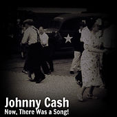 Now, There Was a Song! de Johnny Cash