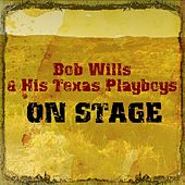 On Stage by Bob Wills & His Texas Playboys