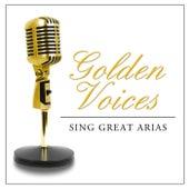 Golden Voices Sing Great Arias de Various Artists