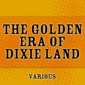The Golden Era Of Dixie Land von Various Artists